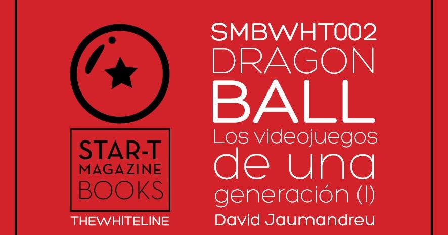 DRAGON BALL: LOS VIDEOJUEGOS DE UNA GENERACIÓN (VOL. 1)